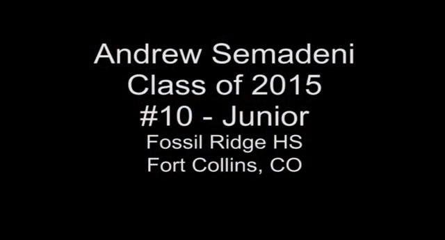 Highlights 2015 G Andrew Semadeni #10 – Fossil Ridge