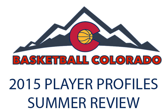 2015 Player Profiles Summer Review – Basketball Colorado Elite Members Only