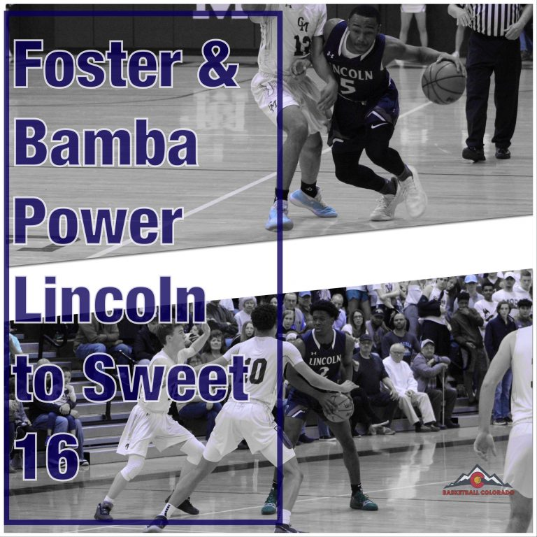 Foster & Bamba Power Lincoln to Sweet 16